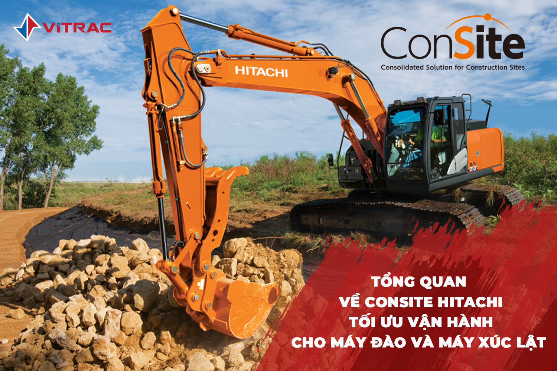 Hệ thống Consite Hitachi - quản lý máy xúc đào, máy xúc lật